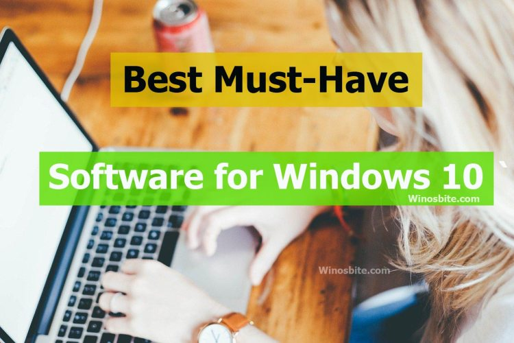 17 Must Have Free Software For Windows 10 In 2020