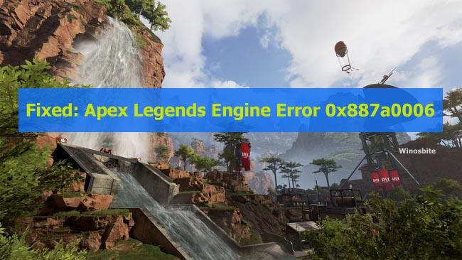 Исправлено: ошибка движка Apex Legends 0x887a0006.